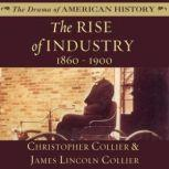 The Rise of Industry 18601900, Christopher Collier; James Lincoln Collier