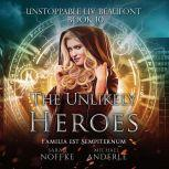 Unlikely Heroes, The, Sarah Noffke/Michael Anderle