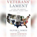 Veteran's Lament Is This the America Our Heroes Fought For?, Oliver North