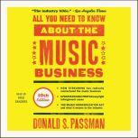 All You Need to Know About the Music Business 10th Edition, Donald S. Passman