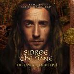 Sidroc the Dane: A Circle of Ceridwen Saga Story, Octavia Randolph