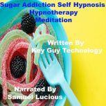 Sugar Addiction Self Hypnosis Hypnotherapy Meditation, Key Guy Technology