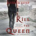 Kill the Queen, Jennifer Estep