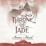 Throne of Jade, Naomi Novik