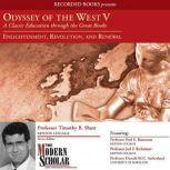Odyssey of the West V  A Classic Education through the Great Books: Enlightenment, Revolution, and Renewal, Timothy B. Shutt