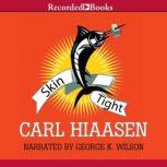 Skin Tight, Carl Hiaasen
