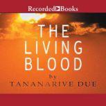 The Living Blood, Tananarive Due