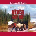 Never Say Die, Will Hobbs