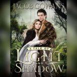 A Tale of Light and Shadow, Jacob Gowans