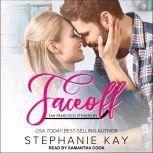 Faceoff, Stephanie Kay