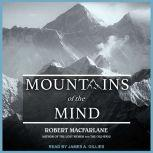 Mountains of the Mind Adventures in Reaching the Summit, Robert Macfarlane