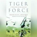 Tiger Force A True Story of Men and War, Michael Sallah
