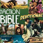 The Action Bible Devotional 52 Weeks of God-Inspired Adventure, Jeremy V. Jones
