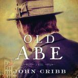Old Abe A Novel, John Cribb