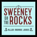 Sweeney on the Rocks, Allen Morris Jones