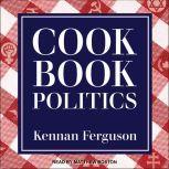 Cookbook Politics, Kennan Ferguson