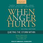 When Anger Hurts Quieting the Storm Within, 2nd Edition, RN McKay
