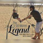 20-Month Legend, The My Baby Boy's Fight with Cancer, Steve Tate