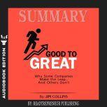 Summary of Good to Great: Why Some Companies Make the Leap...And Others Don't by Jim Collins, Readtrepreneur Publishing