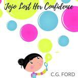 Jojo Lost Her Confidence, C.G. Ford