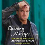 Chasing Morgan Book Four: The Hunted Series, Jennifer Ryan