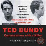 Ted Bundy Conversations with a Killer, Stephen G. Michaud