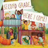 Second Grade, Here I Come!, David J Steinberg