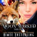 Moon Marked Trilogy, Aimee Easterling