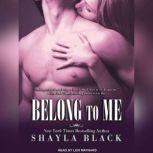 Belong to Me, Shayla Black