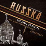 Russka The Novel of Russia, Edward Rutherfurd