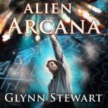 Alien Arcana, Glynn Stewart