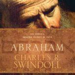 Abraham One Nomad's Amazing Journey of Faith, Charles R. Swindoll