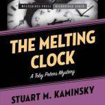 The Melting Clock A Toby Peters Mystery, Stuart Kaminsky