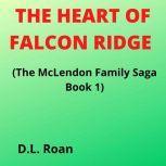 The Heart of Falcon Ridge (The McLendon Family Saga Book 1), D.L. Roan