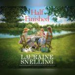 Half Finished, Lauraine Snelling