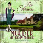 Murder at Bray Manor (A Ginger Gold Mystery-book 3), Lee Strauss