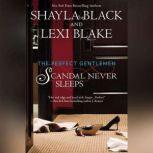 Scandal Never Sleeps, Shayla Black