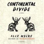 Continental Divide A Novel, Alex Myers