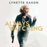 Always Watching, Lynette Eason