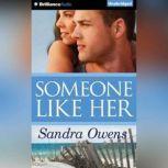 Someone Like Her, Sandra Owens