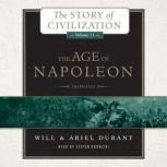 The Age of Napoleon A History of European Civilization from 1789 to 1815, Will Durant; Ariel Durant