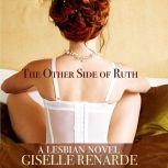 The Other Side of Ruth A Lesbian Novel, Giselle Renarde