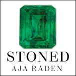 Stoned Jewelry, Obsession, and How Desire Shapes the World, Aja Raden