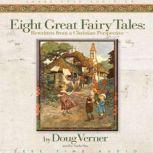 Eight Great Fairy Tales: From a Christian Perspective, Doug Verner