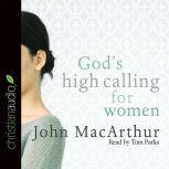 God's High Calling for Women, John MacArthur