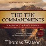The Ten Commandments: Life Application of the Ten Commandments, Thomas Watson