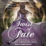 A Twist of Fate, Kelley Armstrong