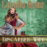The Discarded Wife, Camille Oster