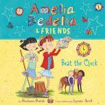 Amelia Bedelia & Friends #1: Amelia Bedelia & Friends Beat the Clock Unabrid, Herman Parish