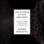 The Science of Can and Can't A Physicist's Journey through the Land of Counterfactuals, Chiara Marletto